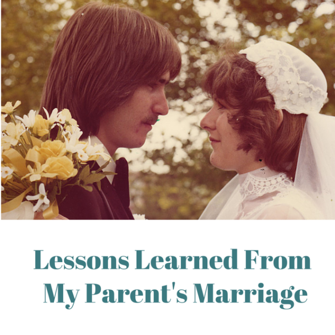 Lessons Learned From My Parents Marriage