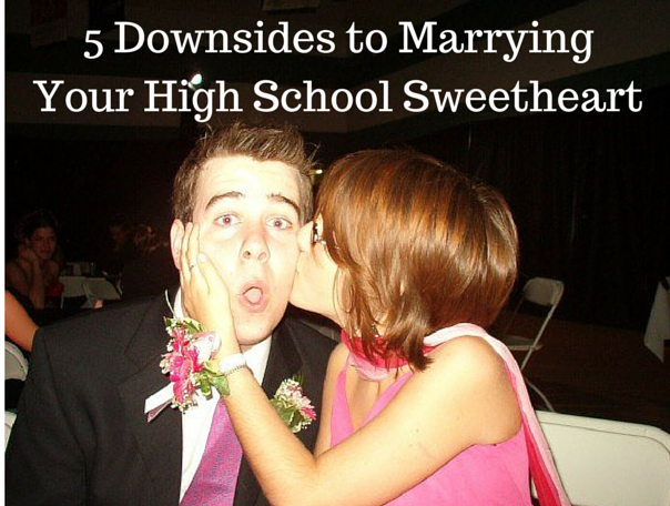 5 Downsides to MarryingYour High School