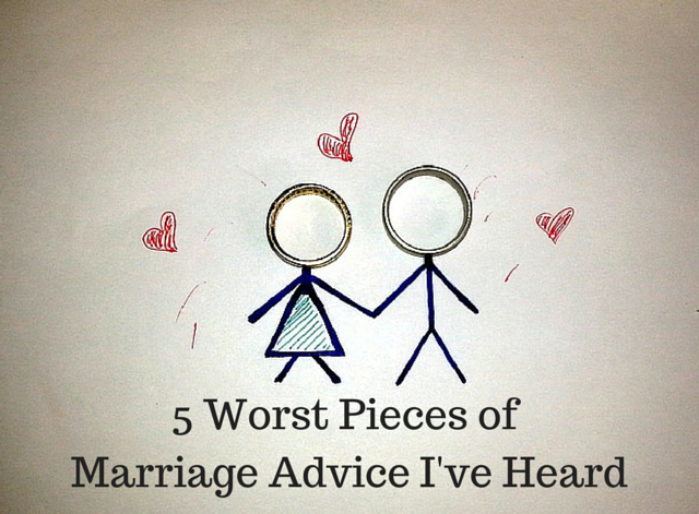 5 Worst Pieces of Marriage Advice I've