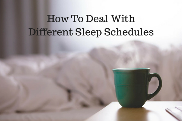 How To Deal WithDifferent Sleep Schedules - Just Murrayed