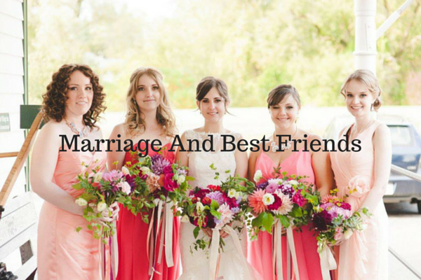 Marriage And Best Friends - Just Murrayed