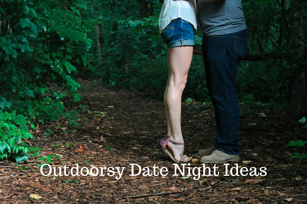 Outdoorsy Date Night Ideas - Just Murrayed