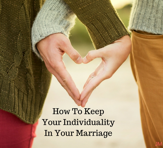How To Keep Your Individuality In Your Marriage - Just Murrayed