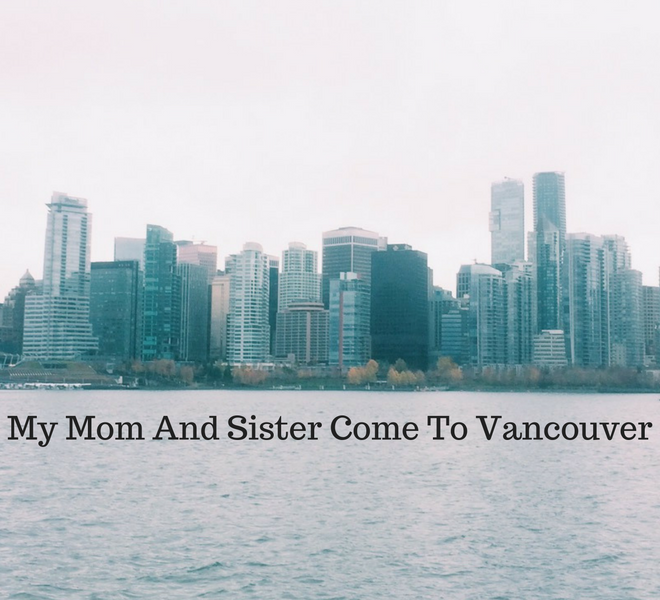 my-mom-and-sister-come-to-vancouver-just-murrayed